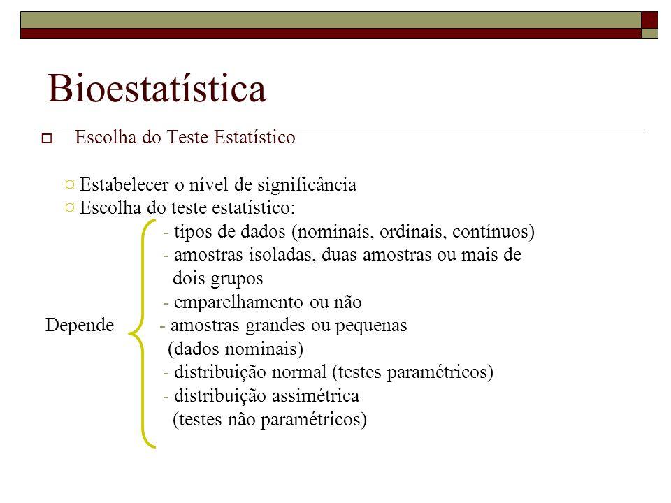 Bioestatística Escolha do Teste Estatístico