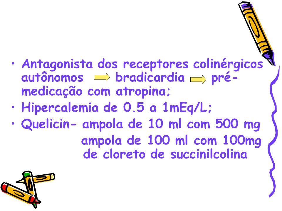 Antagonista dos receptores colinérgicos autônomos bradicardia pré-medicação com atropina;