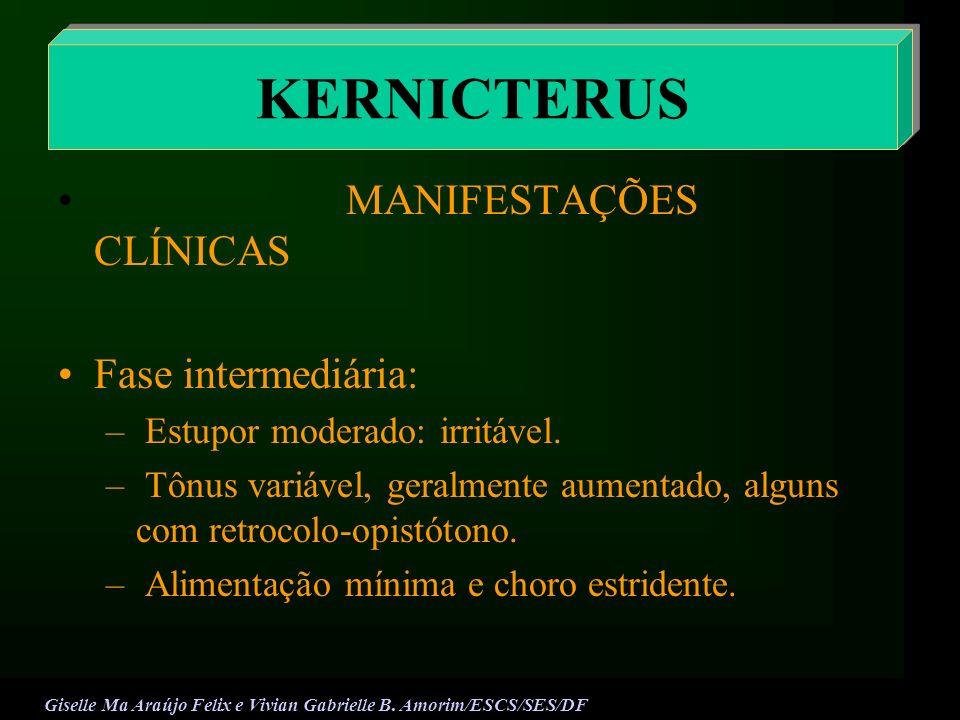 KERNICTERUS MANIFESTAÇÕES CLÍNICAS Fase intermediária: