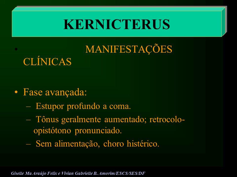 KERNICTERUS MANIFESTAÇÕES CLÍNICAS Fase avançada: