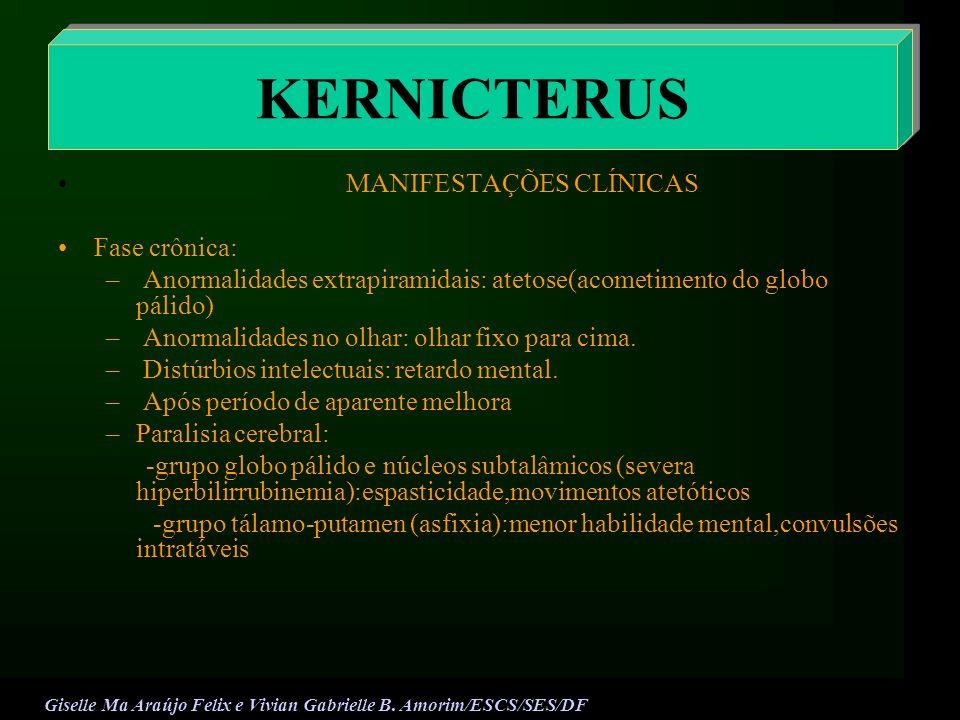 KERNICTERUS MANIFESTAÇÕES CLÍNICAS Fase crônica:
