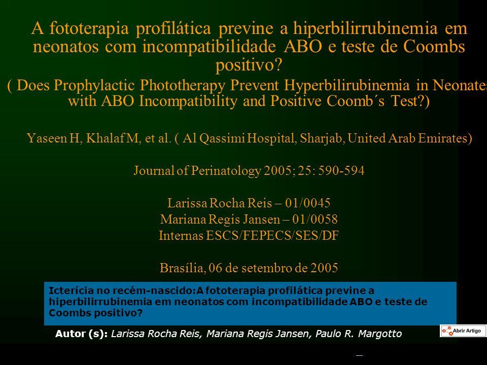 A fototerapia profilática previne a hiperbilirrubinemia em neonatos com incompatibilidade ABO e teste de Coombs positivo