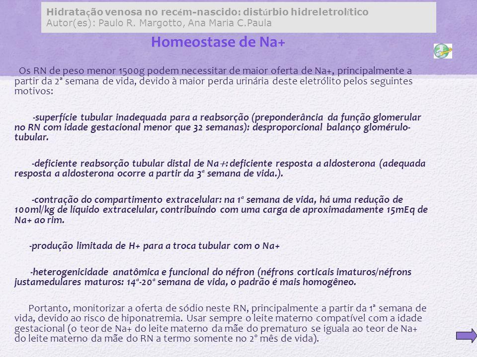 Hidratação venosa no recém-nascido: distúrbio hidreletrolítico Autor(es): Paulo R. Margotto, Ana Maria C.Paula