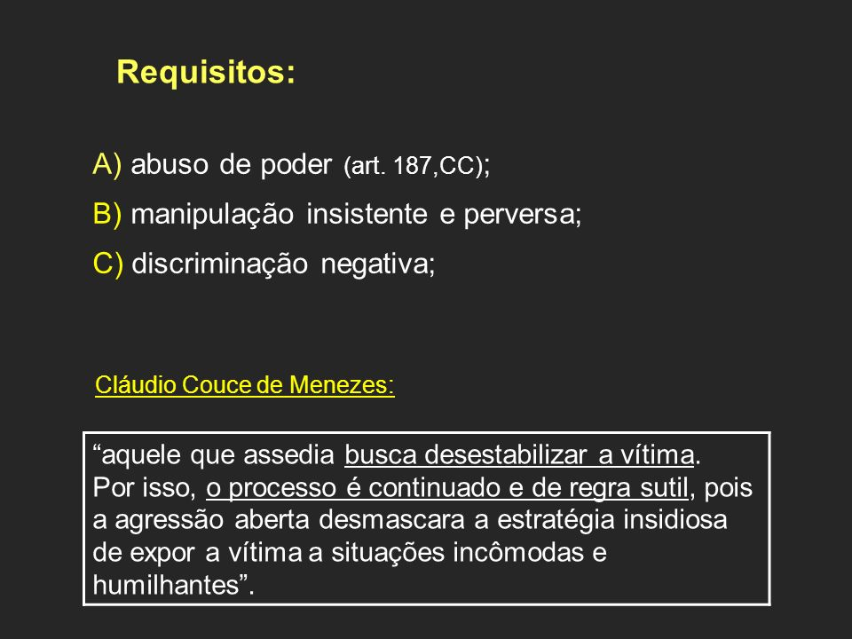 Requisitos: A) abuso de poder (art. 187,CC);