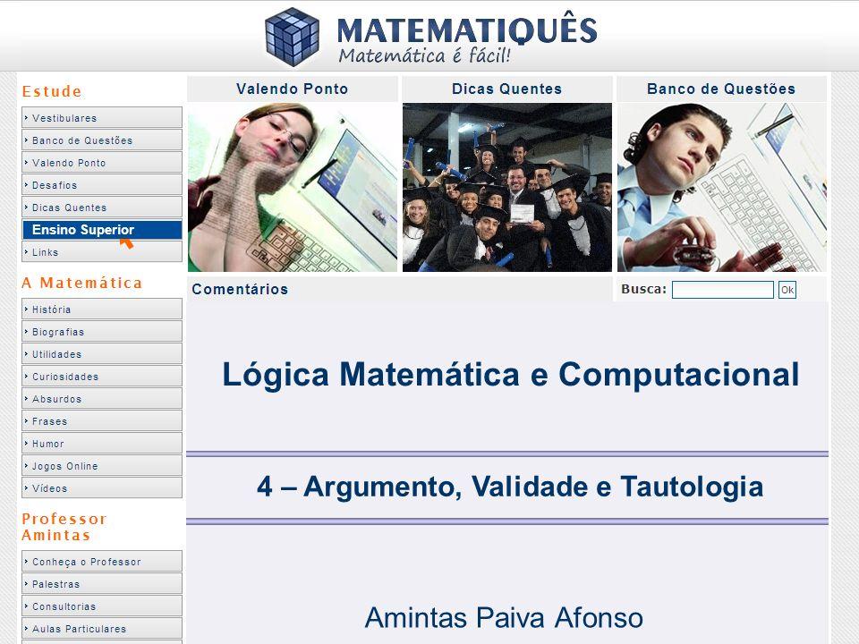 Lógica Matemática e Computacional 4 – Argumento, Validade e Tautologia