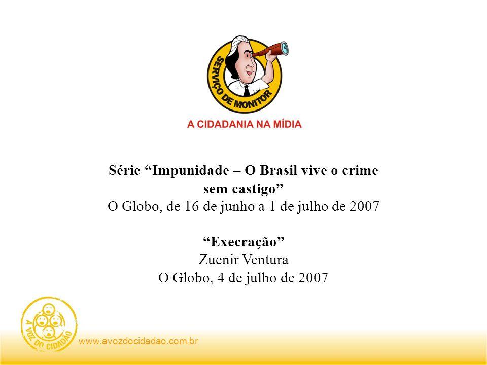 Série Impunidade – O Brasil vive o crime sem castigo
