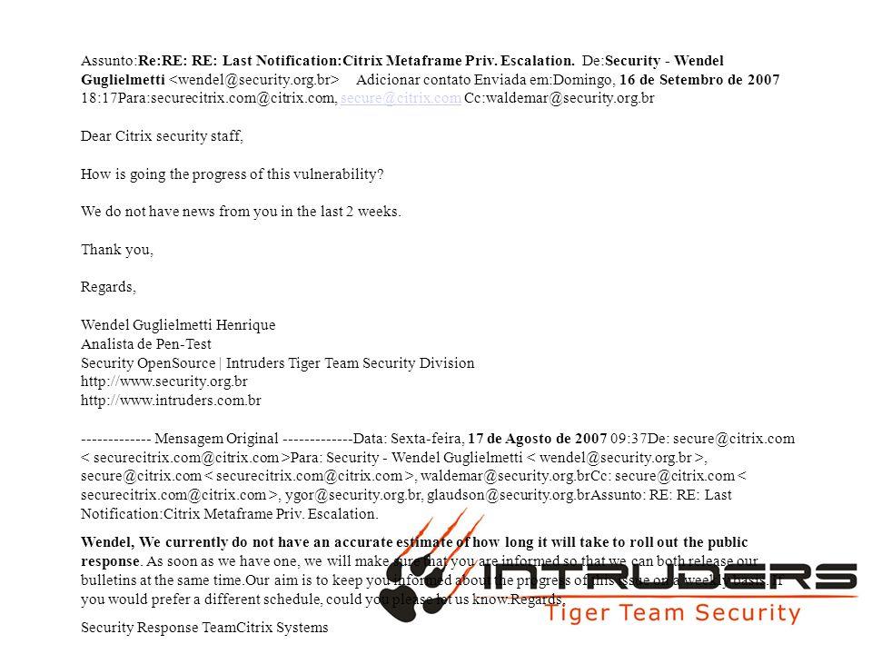 Assunto:Re:RE: RE: Last Notification:Citrix Metaframe Priv. Escalation
