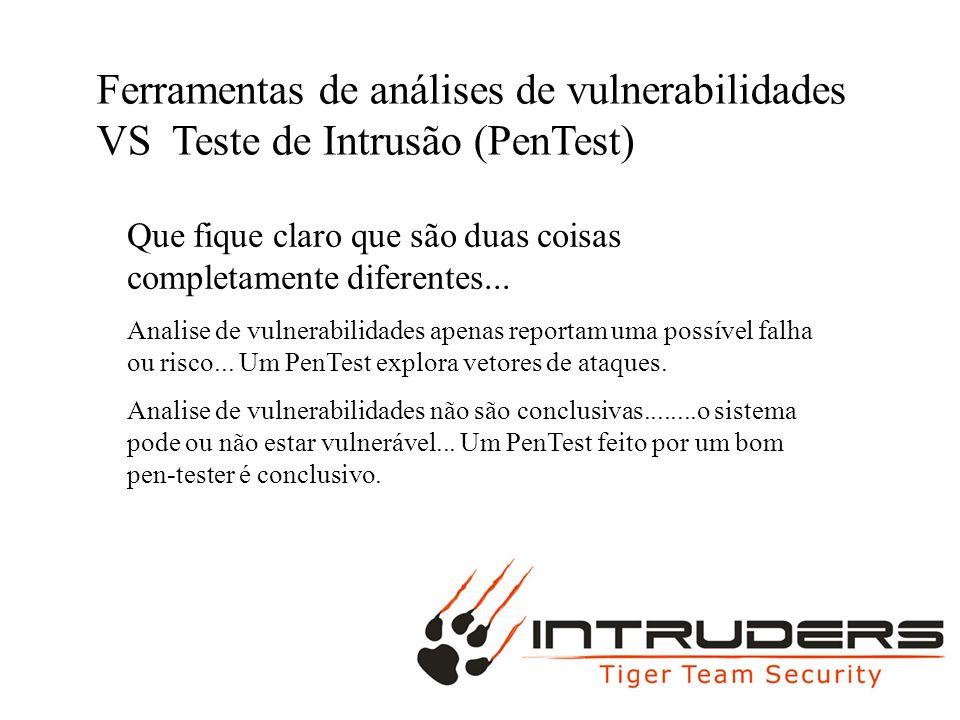 Ferramentas de análises de vulnerabilidades VS Teste de Intrusão (PenTest)