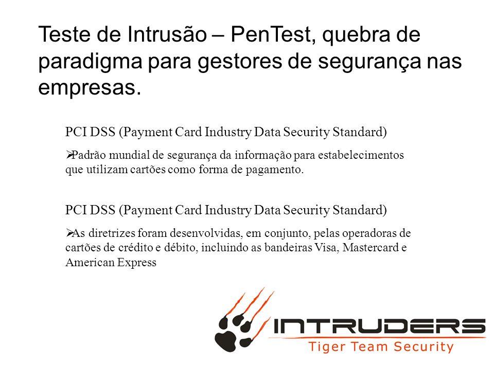 Teste de Intrusão – PenTest, quebra de paradigma para gestores de segurança nas empresas.