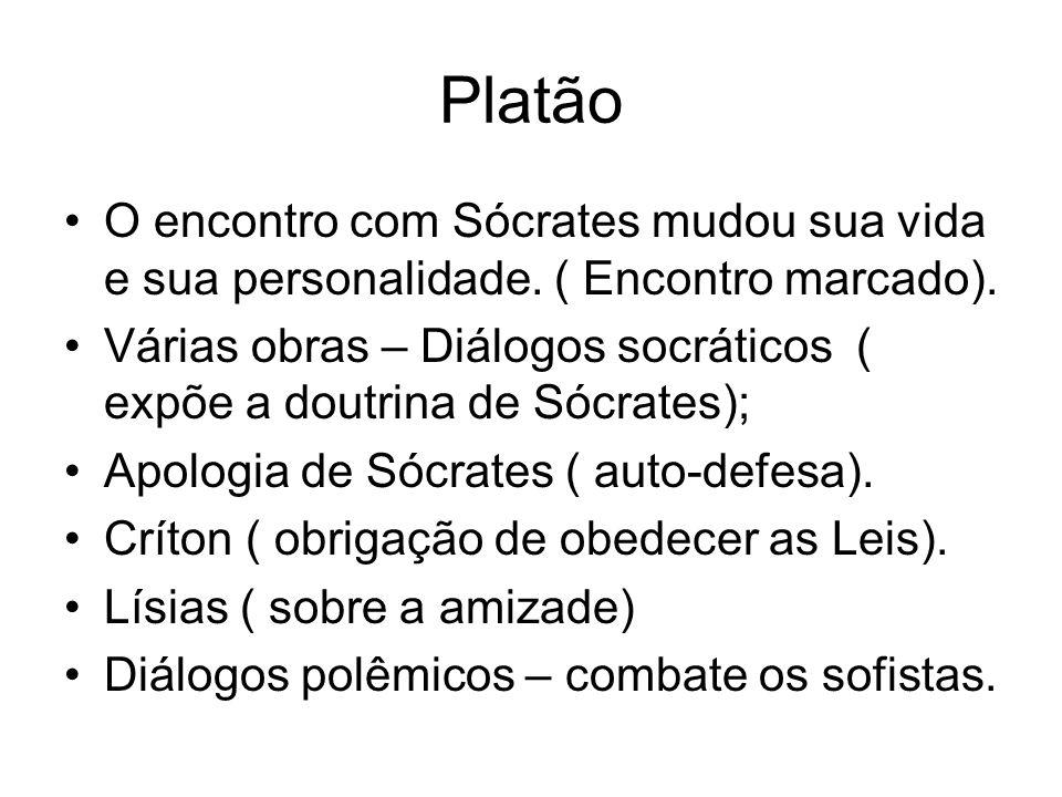 Platão O encontro com Sócrates mudou sua vida e sua personalidade. ( Encontro marcado).