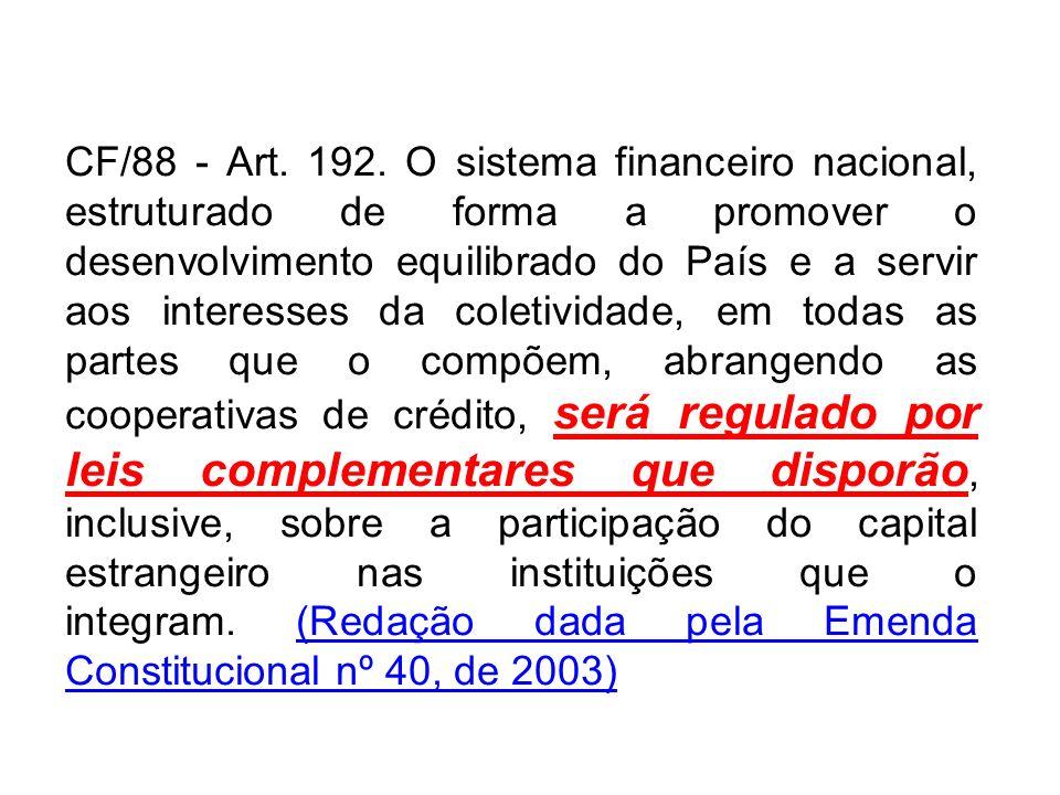 CF/88 - Art. 192.