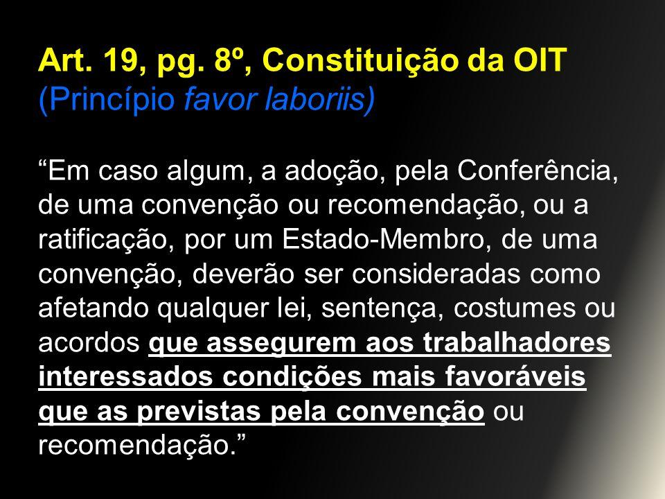 Art. 19, pg. 8º, Constituição da OIT (Princípio favor laboriis)