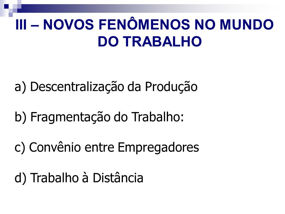 III – NOVOS FENÔMENOS NO MUNDO DO TRABALHO