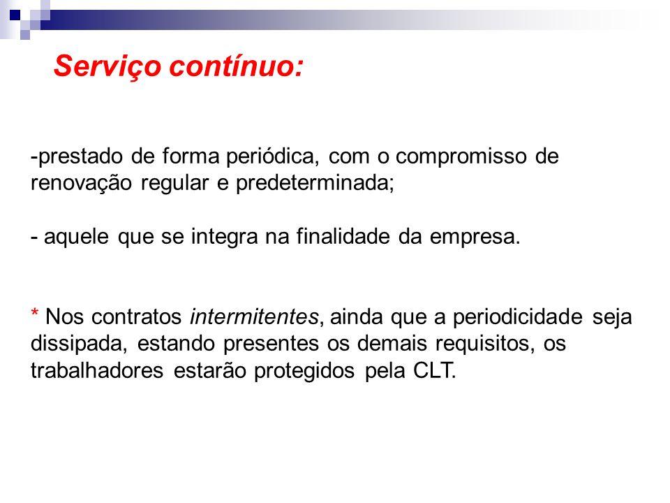 Serviço contínuo: prestado de forma periódica, com o compromisso de renovação regular e predeterminada;