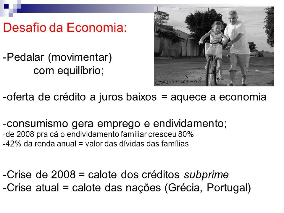 Desafio da Economia: Pedalar (movimentar) com equilíbrio;