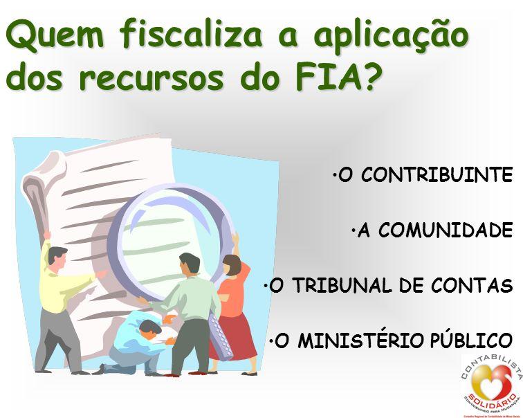 Quem fiscaliza a aplicação dos recursos do FIA