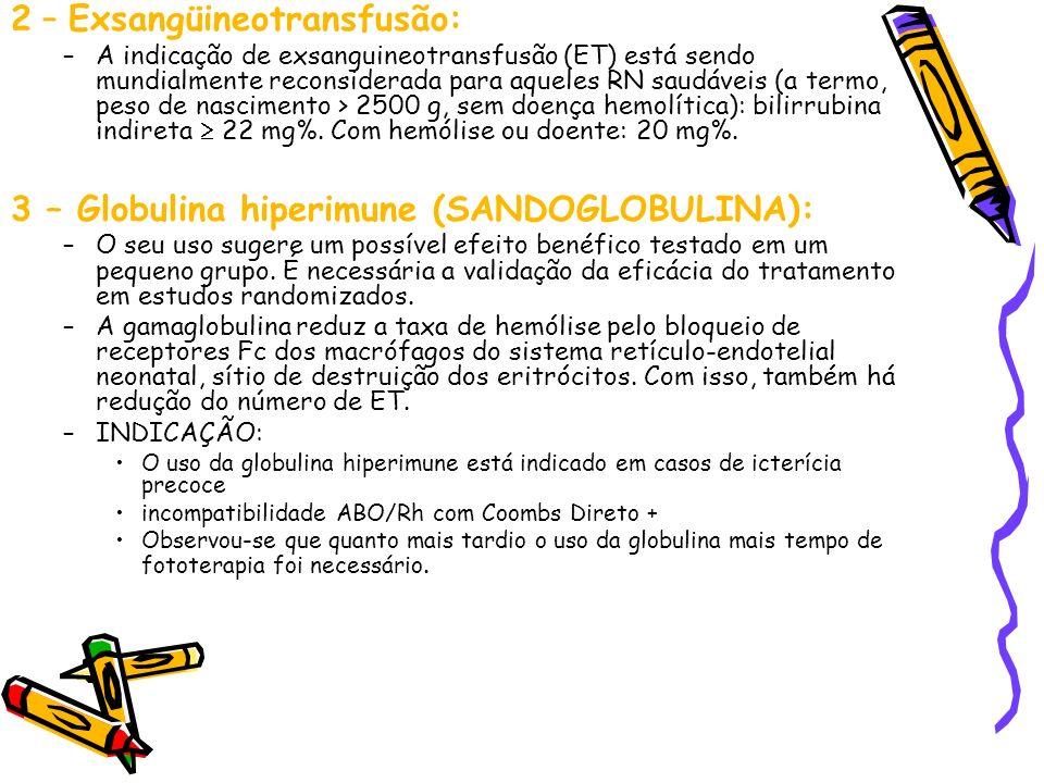 2 – Exsangüineotransfusão: