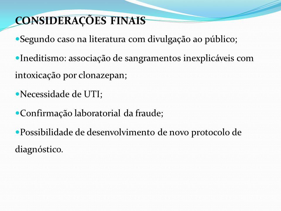 CONSIDERAÇÕES FINAIS Segundo caso na literatura com divulgação ao público;