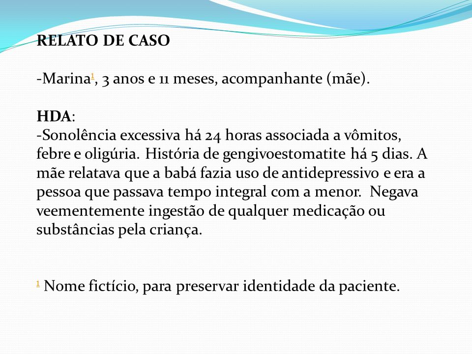 RELATO DE CASOMarina1, 3 anos e 11 meses, acompanhante (mãe). HDA: