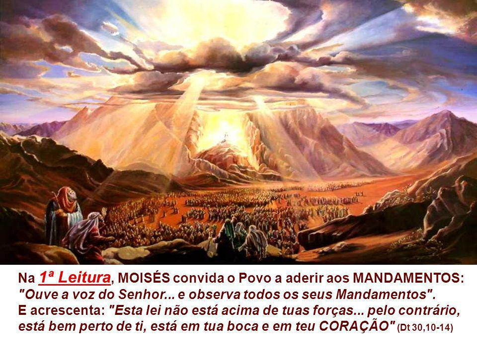 Na 1ª Leitura, MOISÉS convida o Povo a aderir aos MANDAMENTOS: