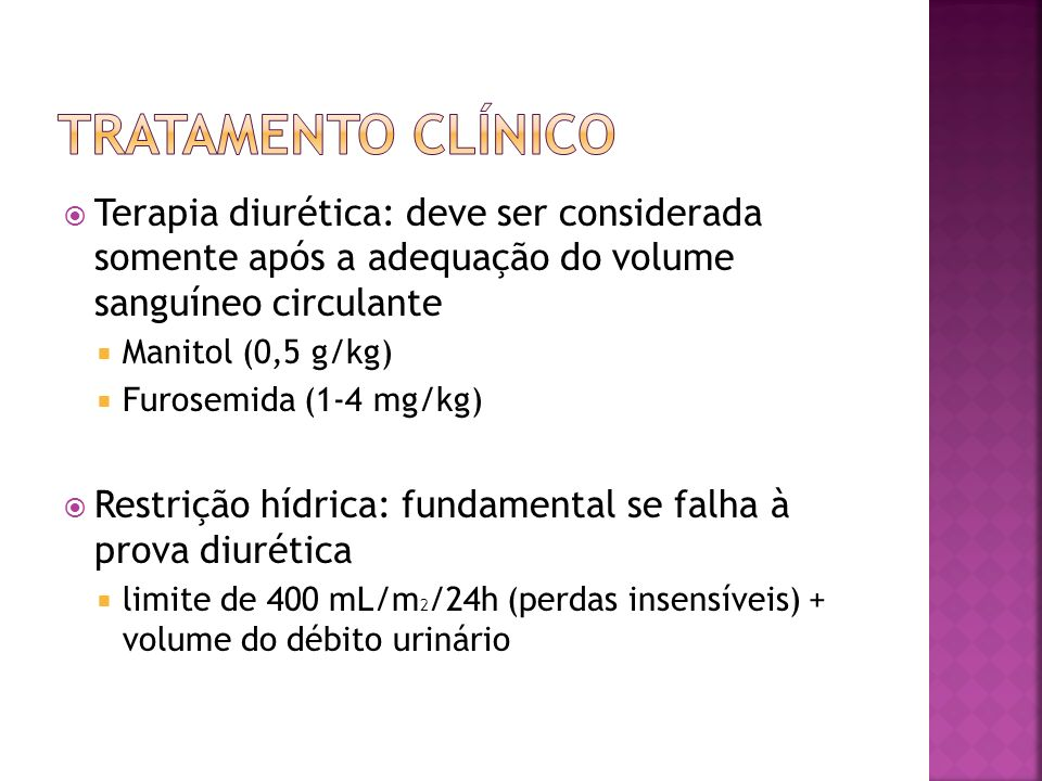 Tratamento clínico Terapia diurética: deve ser considerada somente após a adequação do volume sanguíneo circulante.