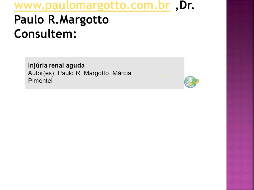 NOTA: do editor do site www. paulomargotto. com. br ,Dr. Paulo R