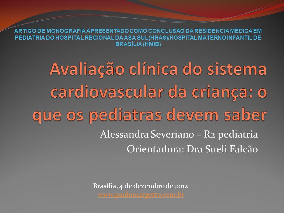 Alessandra Severiano – R2 pediatria Orientadora: Dra Sueli Falcão