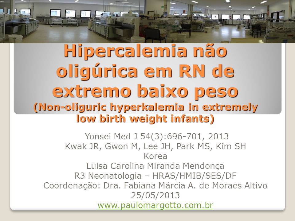 Hipercalemia não oligúrica em RN de extremo baixo peso (Non-oliguric hyperkalemia in extremely low birth weight infants)