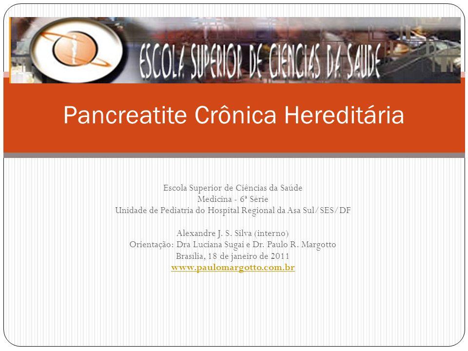 Pancreatite Crônica Hereditária