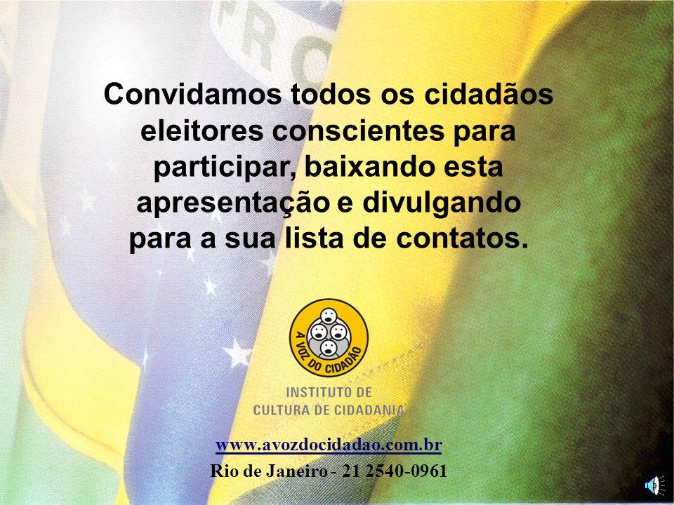 Convidamos todos os cidadãos eleitores conscientes para participar, baixando esta apresentação e divulgando para a sua lista de contatos.