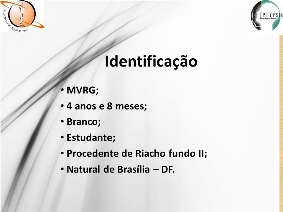 Identificação MVRG; 4 anos e 8 meses; Branco; Estudante;