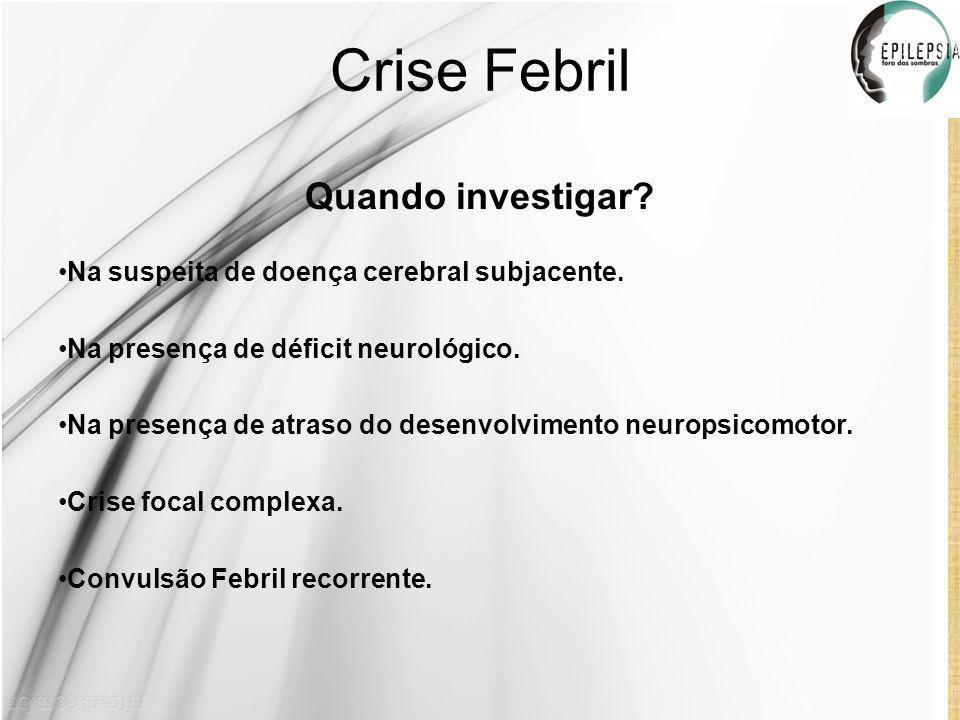 Crise Febril Quando investigar