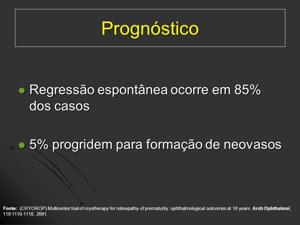 Prognóstico Regressão espontânea ocorre em 85% dos casos