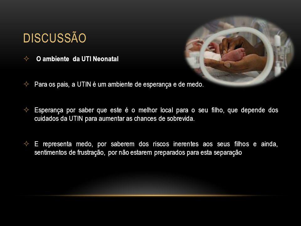 DISCUSSÃO O ambiente da UTI Neonatal