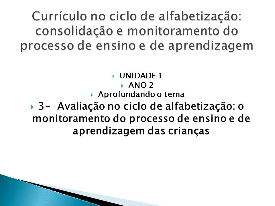 Currículo no ciclo de alfabetização: consolidação e monitoramento do processo de ensino e de aprendizagem