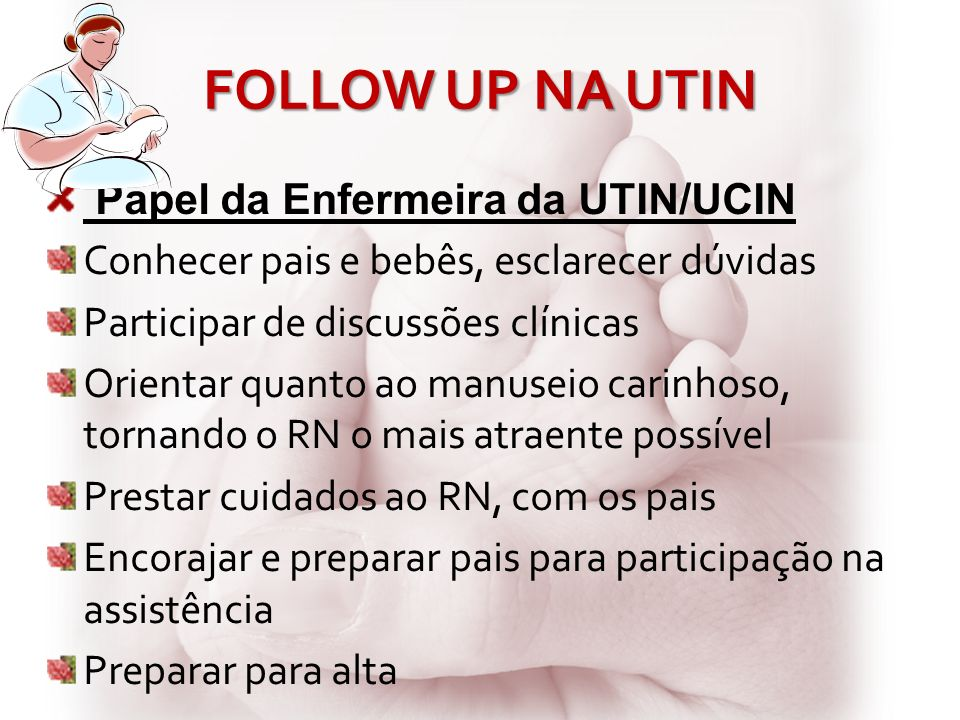 FOLLOW UP NA UTIN Papel da Enfermeira da UTIN/UCIN