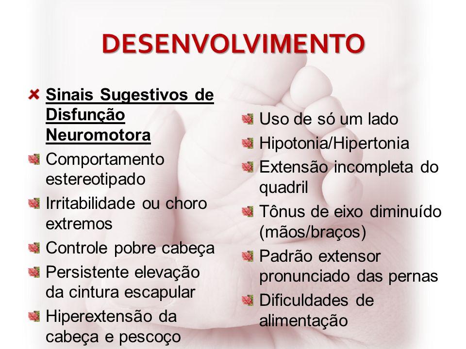 DESENVOLVIMENTO Sinais Sugestivos de Disfunção Neuromotora