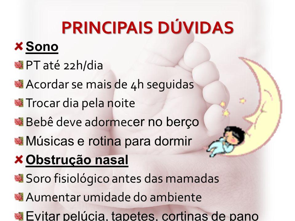 PRINCIPAIS DÚVIDAS Sono PT até 22h/dia Acordar se mais de 4h seguidas