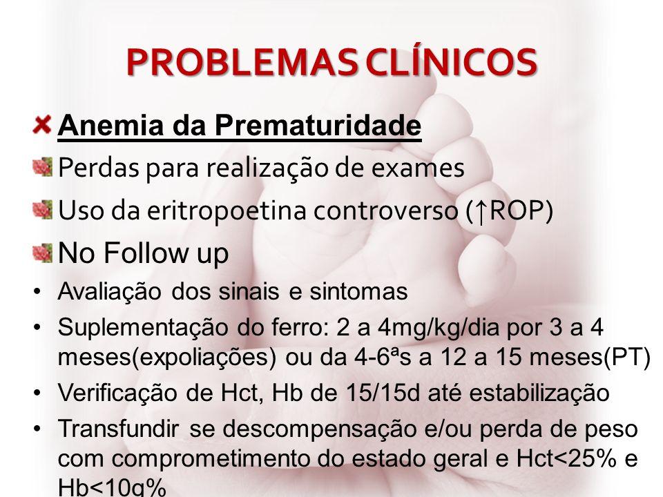 PROBLEMAS CLÍNICOS Anemia da Prematuridade