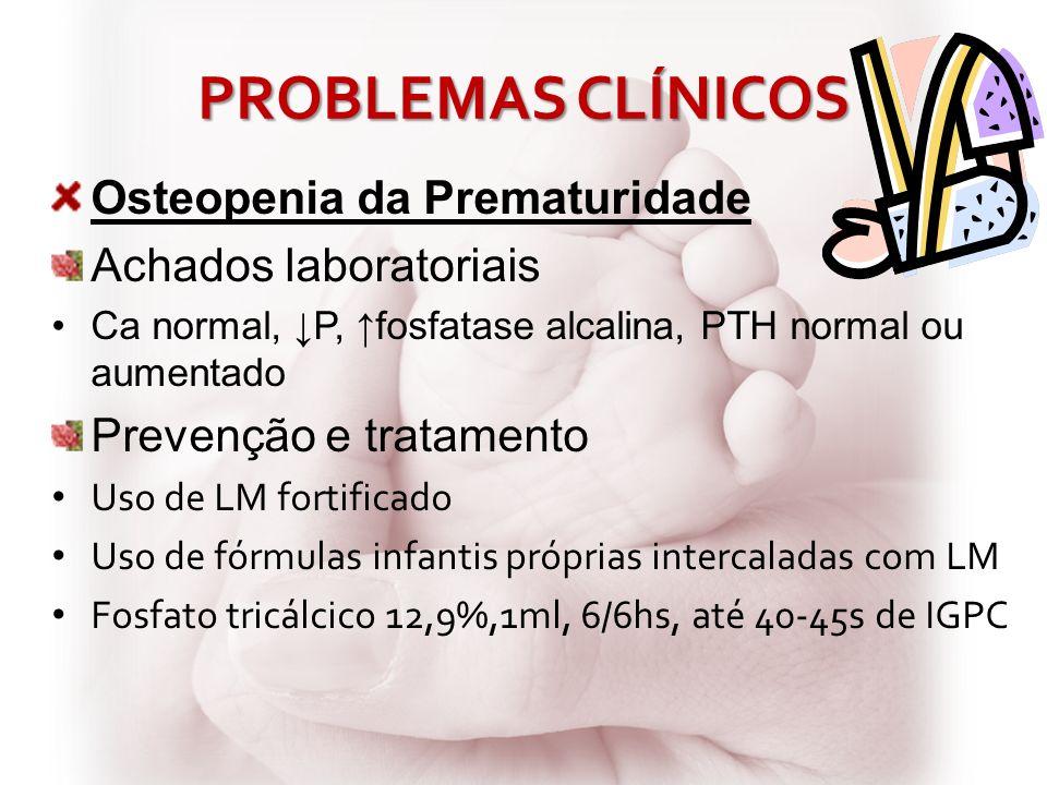 PROBLEMAS CLÍNICOS Osteopenia da Prematuridade Achados laboratoriais