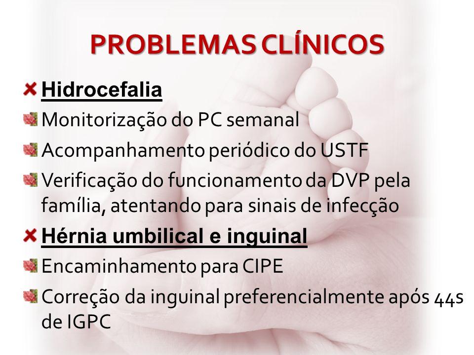 PROBLEMAS CLÍNICOS Hidrocefalia Monitorização do PC semanal