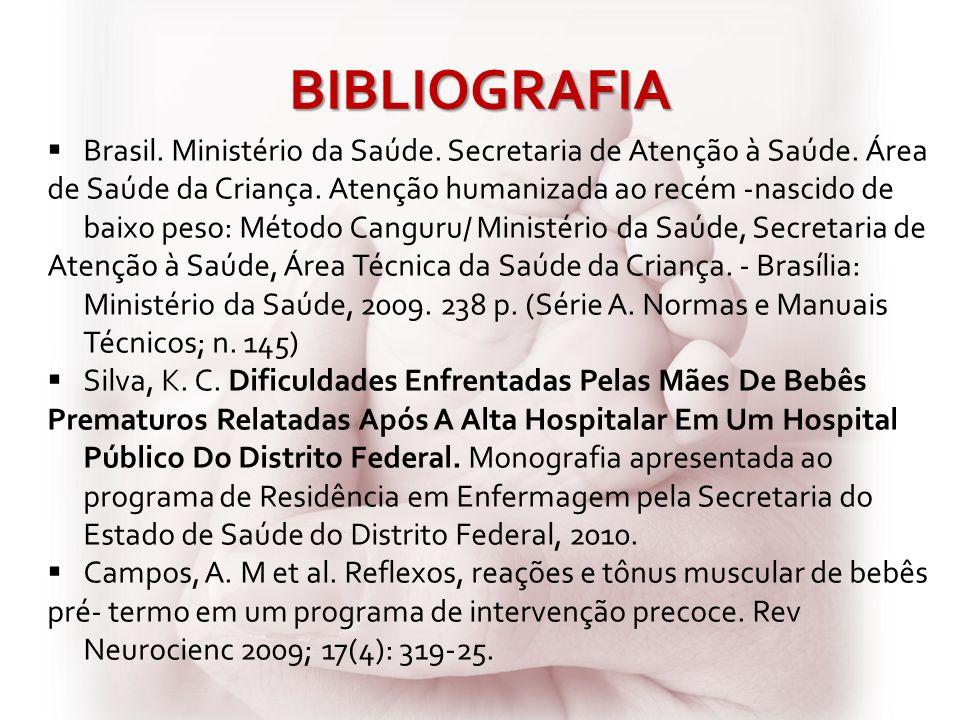 BIBLIOGRAFIA Brasil. Ministério da Saúde. Secretaria de Atenção à Saúde. Área.