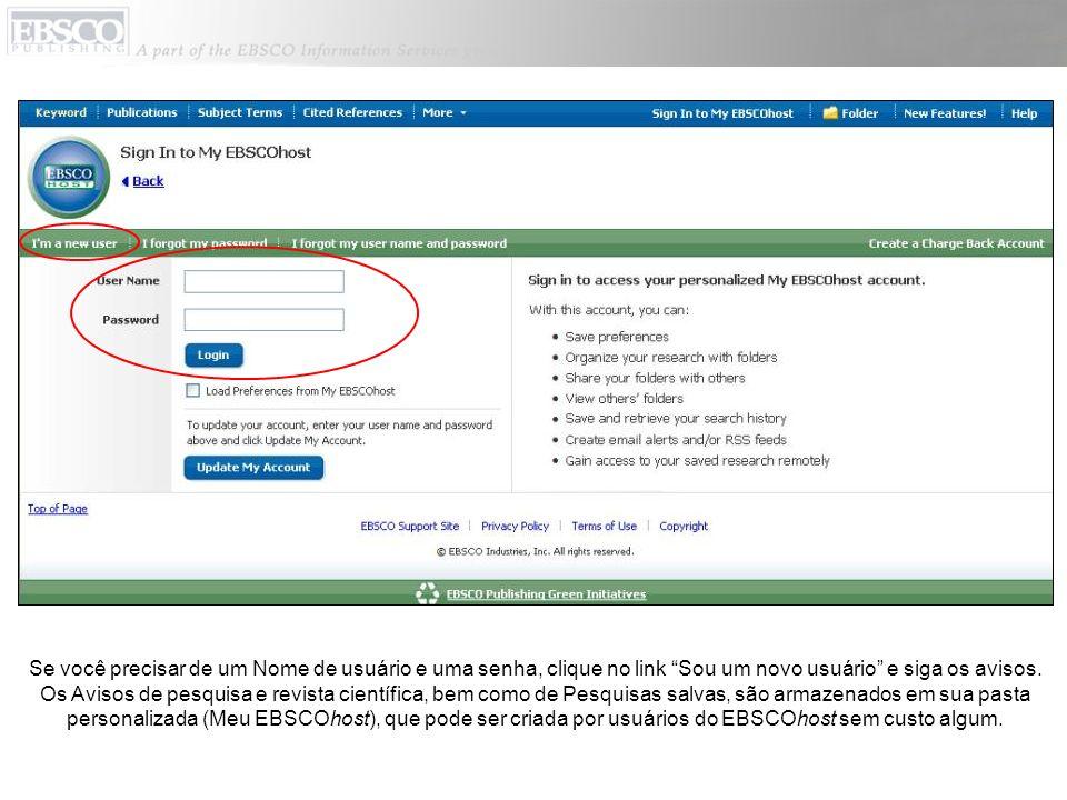 Se você precisar de um Nome de usuário e uma senha, clique no link Sou um novo usuário e siga os avisos.