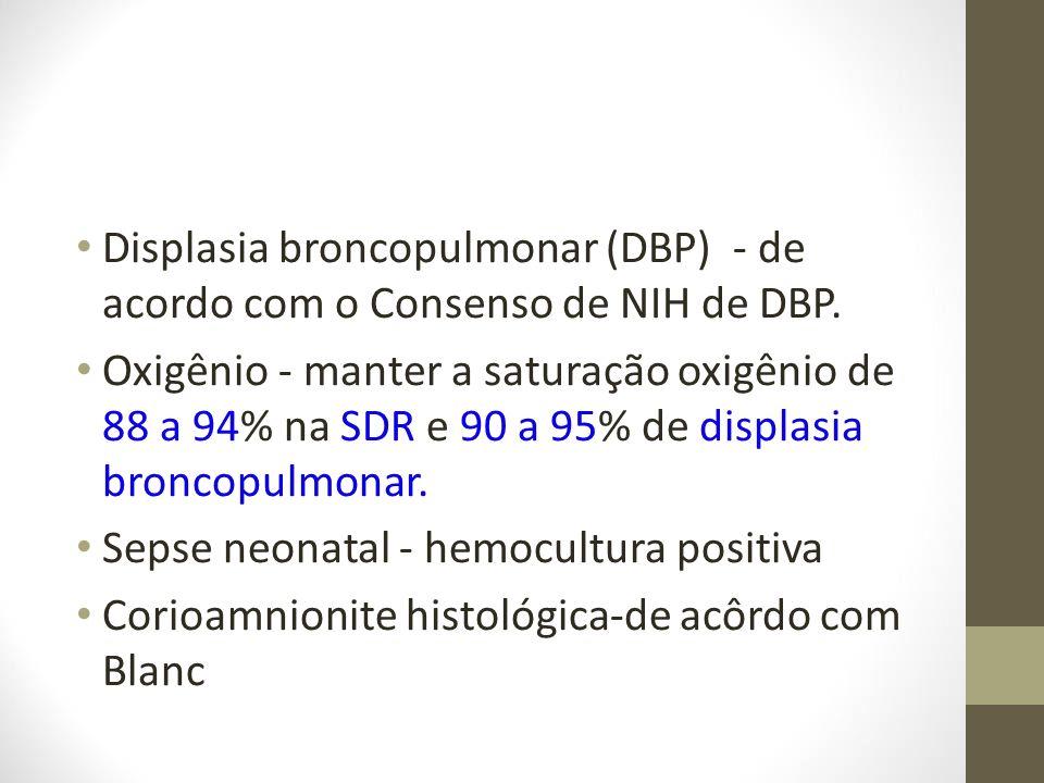 Displasia broncopulmonar (DBP) - de acordo com o Consenso de NIH de DBP.