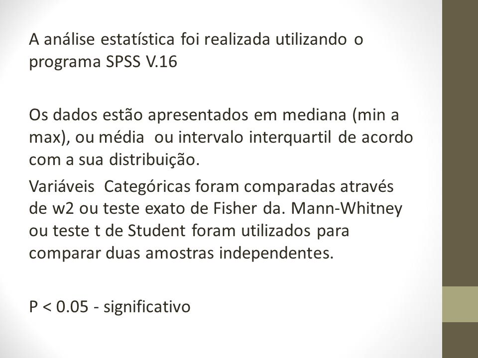 A análise estatística foi realizada utilizando o programa SPSS V