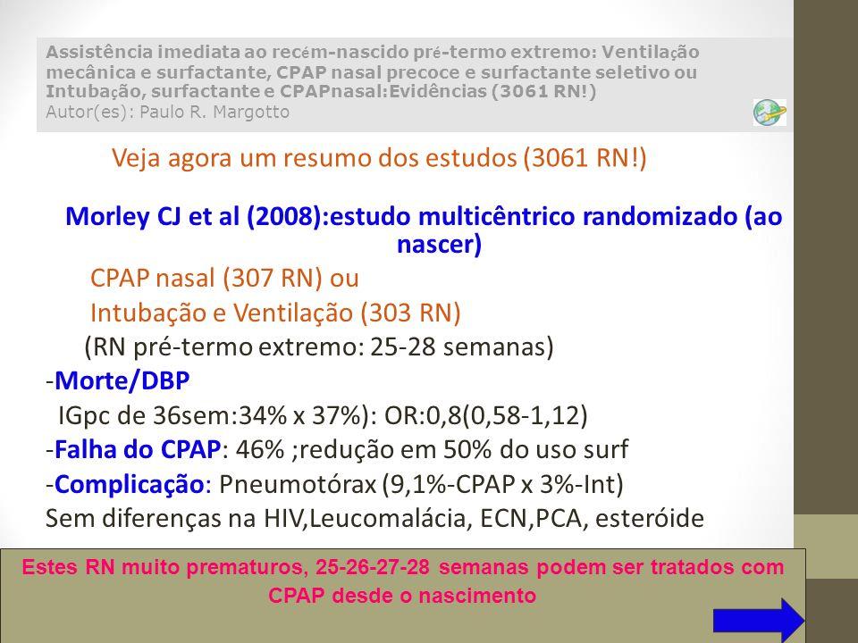 Morley CJ et al (2008):estudo multicêntrico randomizado (ao nascer)