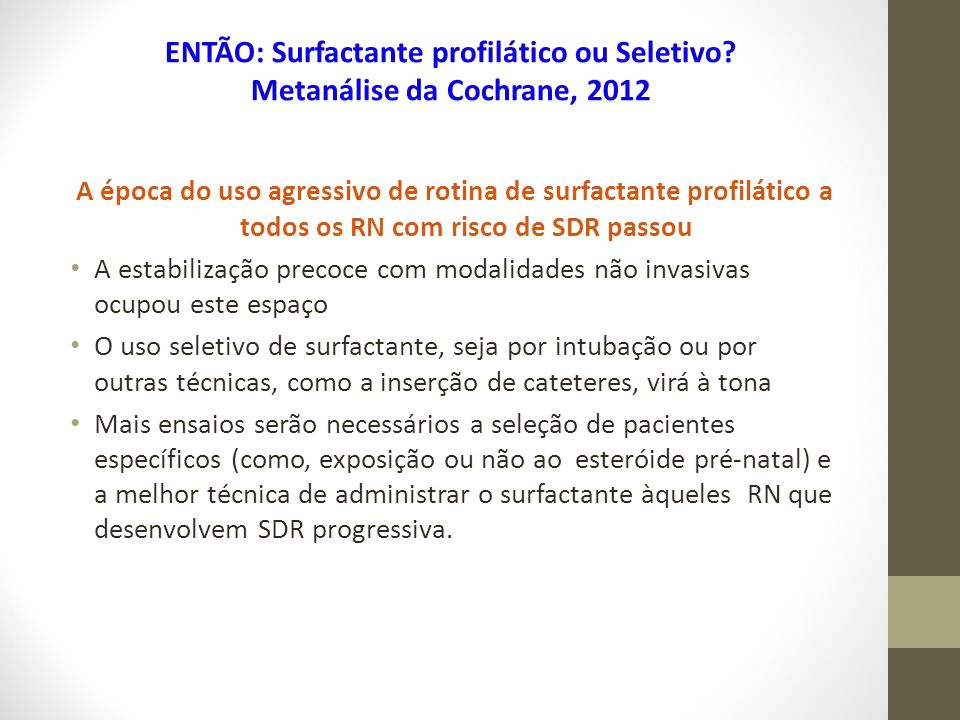 ENTÃO: Surfactante profilático ou Seletivo