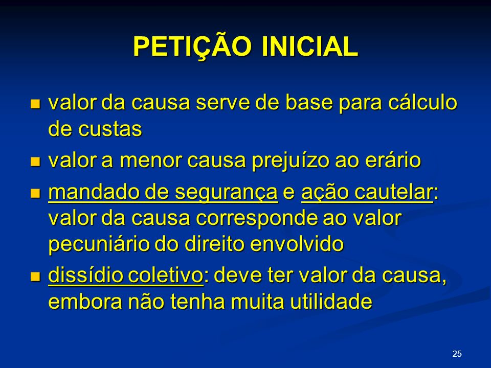 PETIÇÃO INICIAL valor da causa serve de base para cálculo de custas