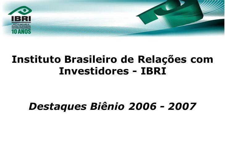 Instituto Brasileiro de Relações com Investidores - IBRI