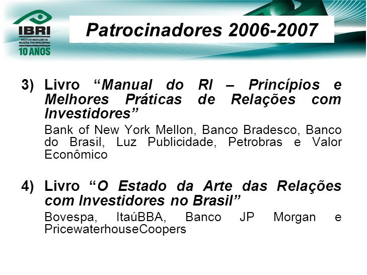Patrocinadores 2006-2007 Livro Manual do RI – Princípios e Melhores Práticas de Relações com Investidores